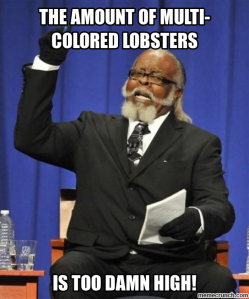 Because they're MUTANT lobsters...get it?!