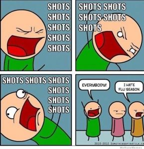 Note: I do not get a flu shot.  I like to live on the edge.